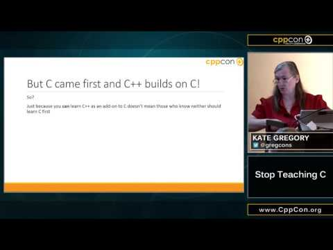 """CppCon 2015: Kate Gregory """"Stop Teaching C"""