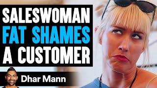 Saleswoman FAT SHAMES A Customer, Lives To Regret It   Dhar Mann