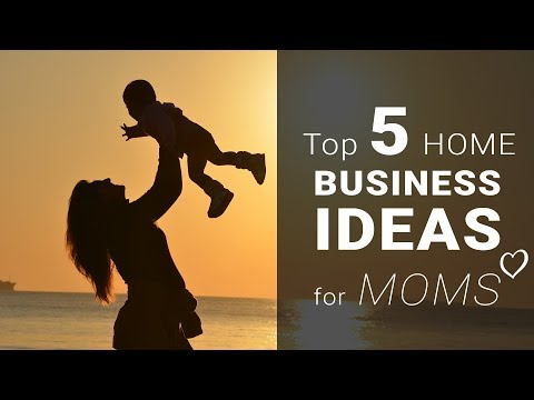 Top 5 Home Business Ideas for Moms