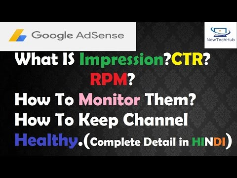 What is impression ,RPM,CTR in  Google adsense In detail ,How to keep channel Healthy(hindi/Urdu)