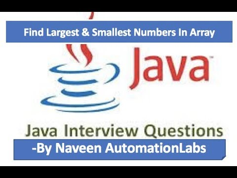 Largest & Smallest Numbers In Array - Java Interview Questions - 6