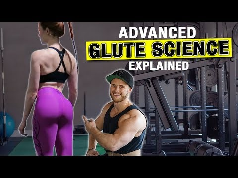 How To Build An Amazing Butt | Advanced Glute Training Science Explained