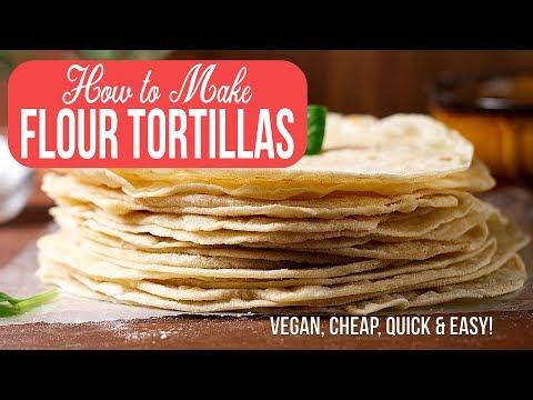 How to Make Flour Tortillas | Vegan, Cheap, Quick & Easy