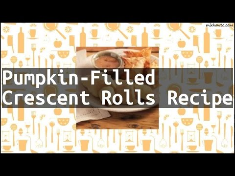 Recipe Pumpkin-Filled Crescent Rolls Recipe