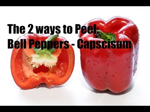 The 2 ways to peel and cut Bell Peppers - Capsicums