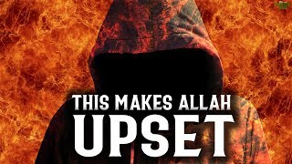 ALLAH BECOMES UPSET WHEN YOU SAY THIS