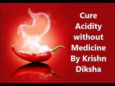 Cure Acidity without Medicine By Krishn Diksha