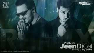 Prabh Gill - Jeen Di Gal [Gavy Sidhu Mix]