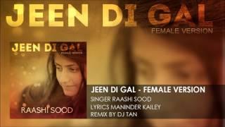 Raashi Sood - Jeen Di Gal - Female Version - [Dj Tan Mix]