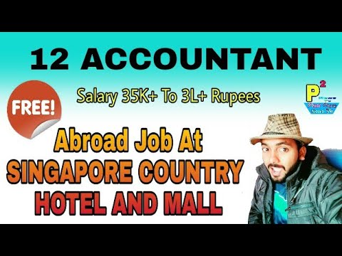 12 Accountant Free Jobs At Singapore Country, With 35K To 3L Rupees PM Salary