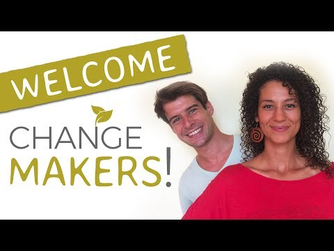 Welcome Change Makers!