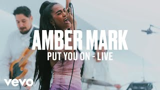 Amber Mark - Put You On (Live)   Vevo DSCVR ARTISTS TO WATCH 2019