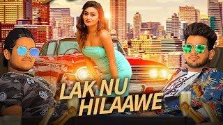 New Punjabi Songs 2017 || Lak Nu Hilaawe || Mohit Ft Micky || Latest Punjabi Songs 2017