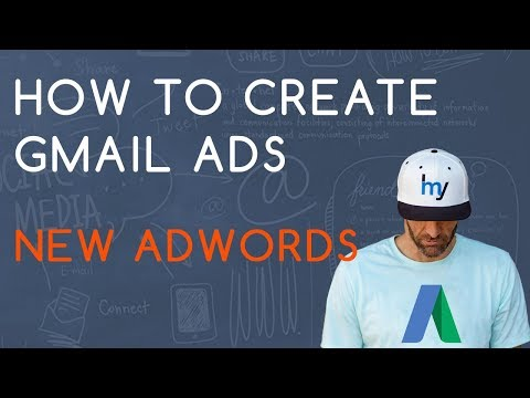 Gmail Ads and Gmail Video Ads | 2018 New Adwords Platform