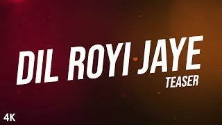 Dil Royi Jaye Teaser : De De Pyaar De I Ajay Devgn, Tabu, Rakul l Arijit Singh, Rochak Kohli, Kumaar