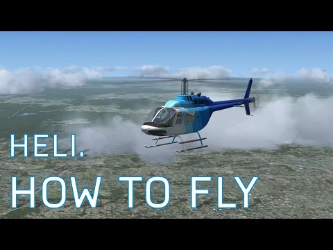 FSX How to Fly Around | Helicopters | Series 7 Episode 3