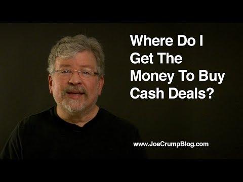 Where Do I Get The Money To Buy Cash Deals?