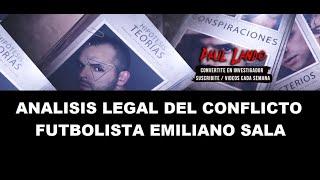 Policia Judicial analiza Caso: Paul Lando y Emiliano Sala