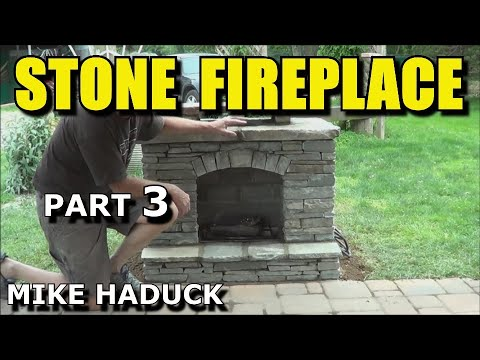 How I build a stone fireplace (part 3 of 3)  Mike Haduck