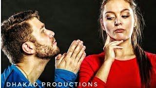 Whatsaap Status for Angry 😡 Girlfriend   Sorry whatsaap Status   Dhakad productions   Full HD  