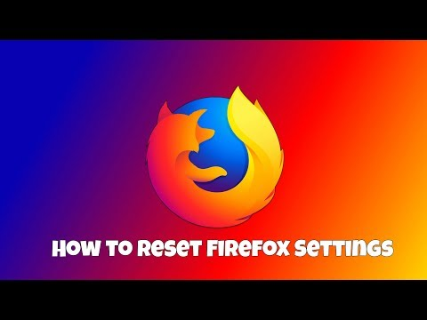 How to Reset Firefox Settings