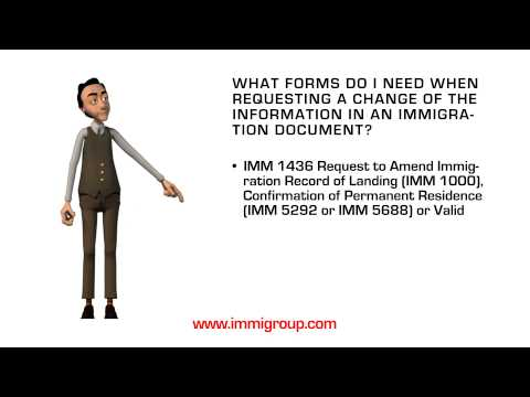 What forms do I need when requesting a change of the information in an immigration document?