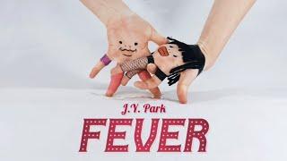 손가락춤) 박진영 - FEVER 안무 / Finger dance) J.Y. Park - FEVER dance cover