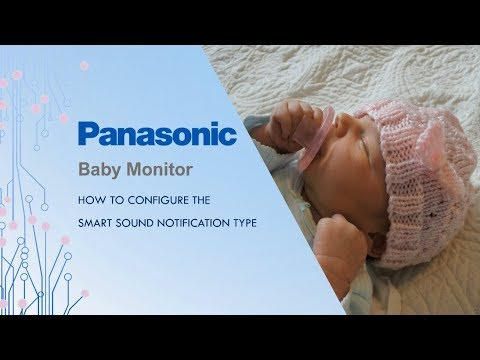 Panasonic Baby Monitor - How to configure the Smart Sound Notification