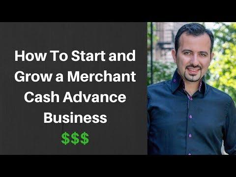 How To Start and Grow a Merchant Cash Advance Business