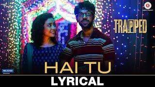Hai Tu - Lyrical | Trapped | Gowri Jayakumar | Alokananda Dasgupta | Rajeshwari Dasgupta