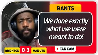 RANTS! DOMINATED FC! Brighton 0-3 Manchester United FanCam