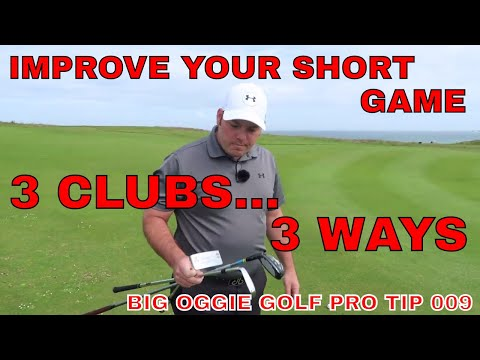 IMPROVE YOUR SHORT GAME. 3 WAYS TO TO GET YOUR BALL CLOSE. BIG OGGIE GOLF PRO TIP 008