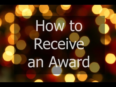 How To Receive an Award