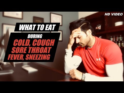 What to Eat during Cold / Cough / Sore Throat / Fever / Running Nose - Info by Guru Mann