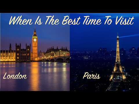 When is the Best Time to Visit London and Paris