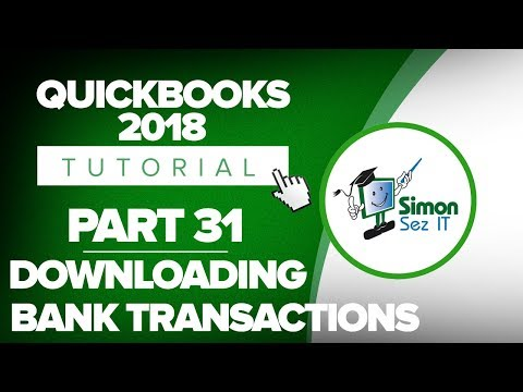 QuickBooks 2018 Training Tutorial Part 31: How to Download Bank Transactions to QuickBooks