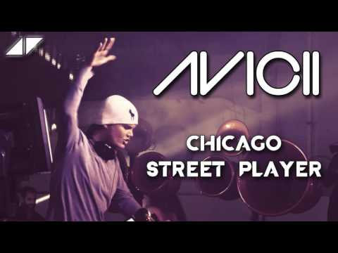 Chicago - Street Player (AVICII Remix) [HQ EXTENDED VERSION]