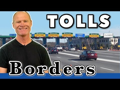How to Cross International Borders & Approach Toll Booths
