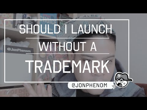 SHOULD I LAUNCH MY CLOTHING LINE WITHOUT TRADEMARK?