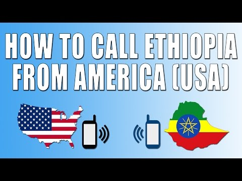 How To Call Ethiopia From America (USA)