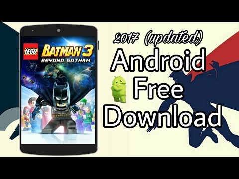 Download and install Lego Batman 3 for Android | 2017 updated