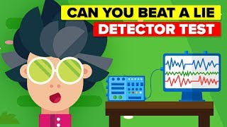 How You Can Beat A Lie Detector Test