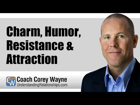Charm, Humor, Resistance & Attraction