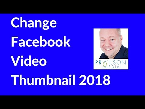 How to change Facebook video thumbnail 2018