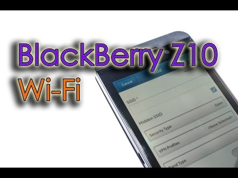 BlackBerry Z10 - WiFi Connection (Automatically, Manually, Edit & Delete)