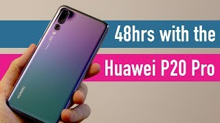 Huawei P20 Pro 48hr review