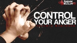 Control Your Anger ᴴᴰ || Islamic Reminder