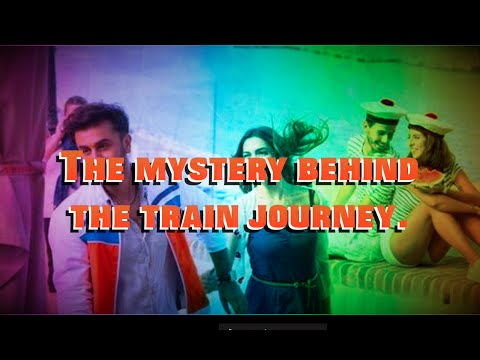 Tamasha : The Mystery Behind The Train Journey