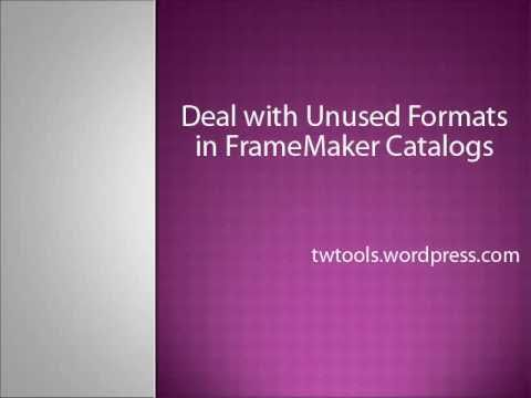 How to deal with unused formats in FrameMaker catalogs