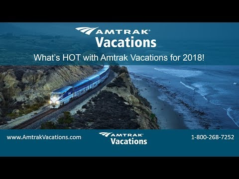 What's Hot with Amtrak Vacations for 2018! (1.10.18)